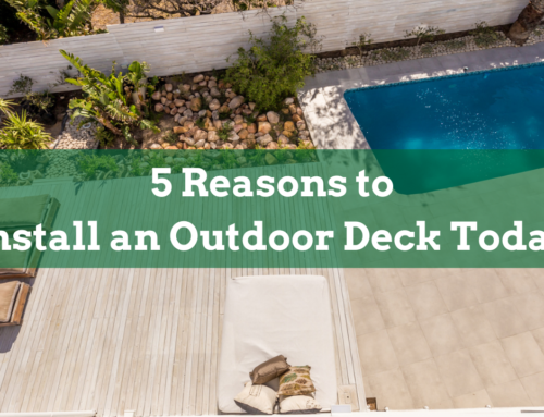 5 Reasons to Install an Outdoor Deck Today